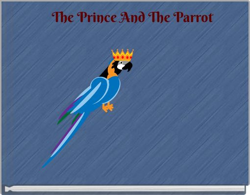 The Prince And The Parrot