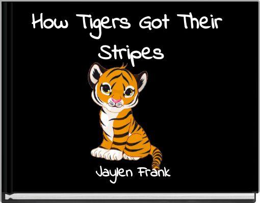 How Tigers Got Their Stripes