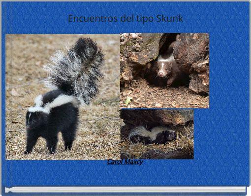 Encuentros del tipo Skunk