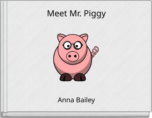 Meet Mr. Piggy