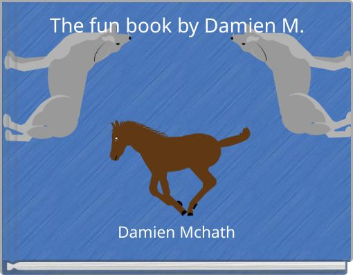 The fun book by Damien M.
