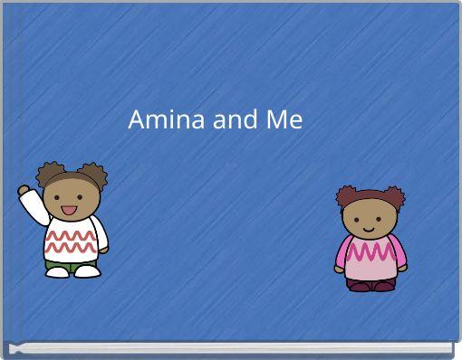 Amina and Me