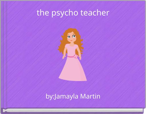 the psycho teacher