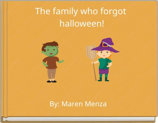 The family who forgot halloween!