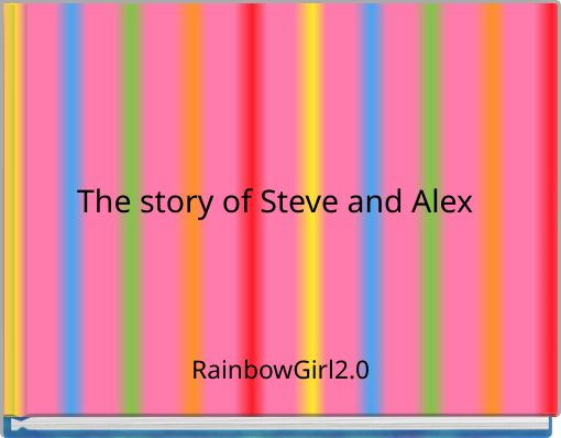 The story of Steve and Alex