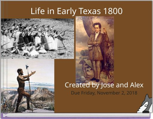 Life in Early Texas 1800