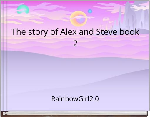 The story of Alex and Steve book2