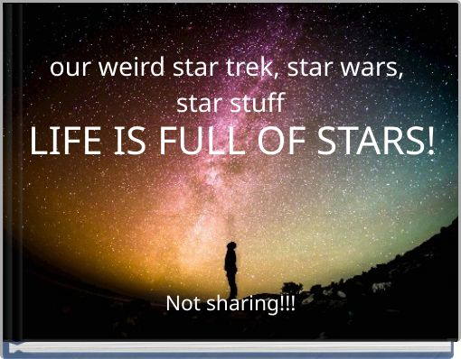 our weird star trek, star wars, star stuff