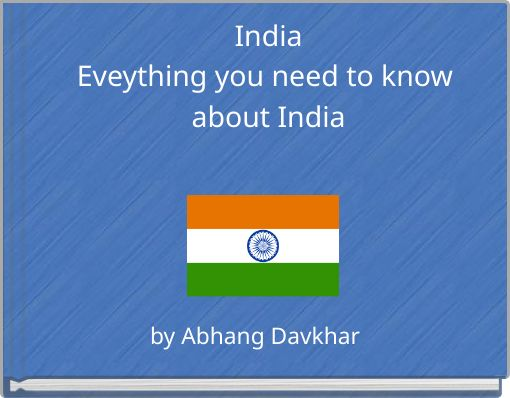 IndiaEveything you need to know about India