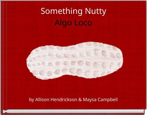 Something NuttyAlgo Loco