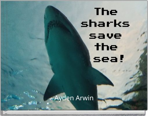 The sharks save the sea!