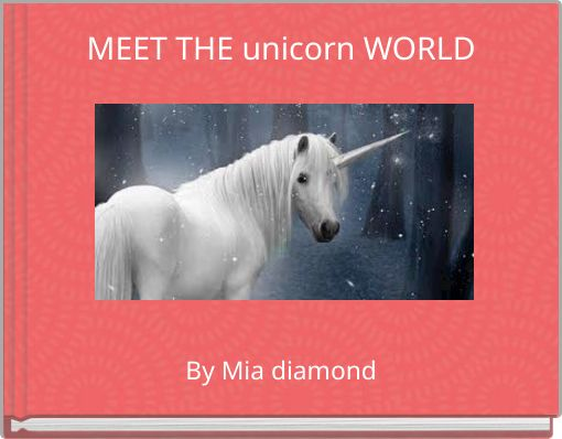 MEET THE unicorn WORLD