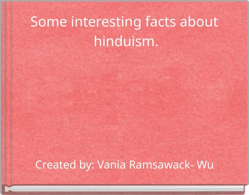 Some interesting facts about hinduism.