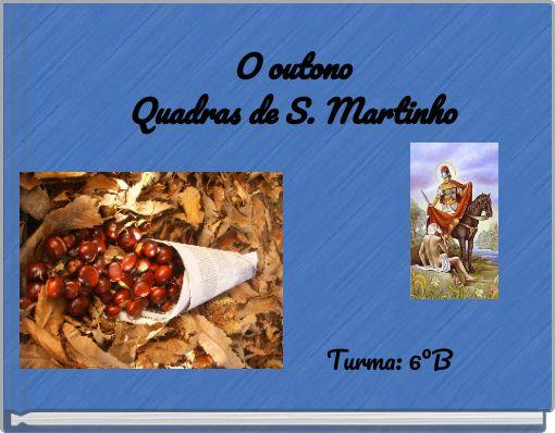 O outonoQuadras de S. Martinho