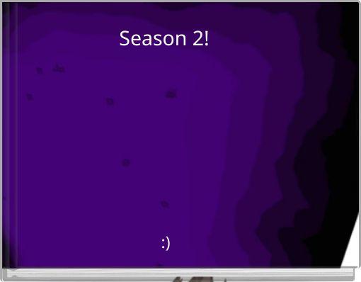 Season 2!