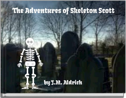 The Adventures of Skeleton Scott