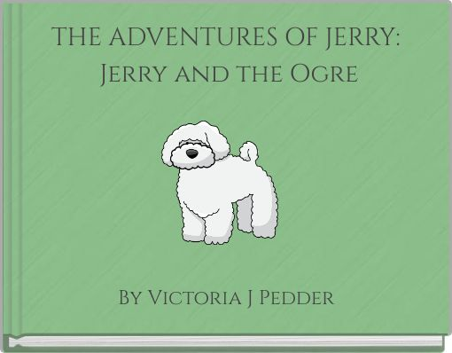 THE ADVENTURES OF JERRY: Jerry and the Ogre