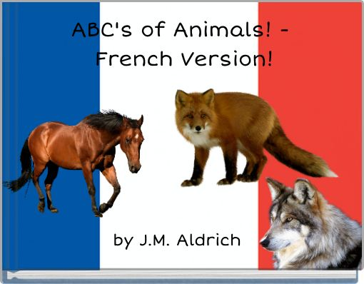 ABC's of Animals! - French Version!