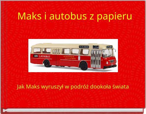 Maks i autobus z papieru
