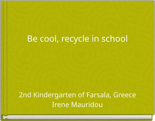 Be cool, recycle in school