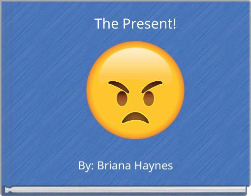 The Present!