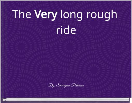 The Very long rough ride