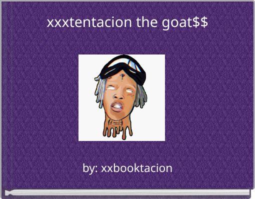 xxxtentacion the goat$$