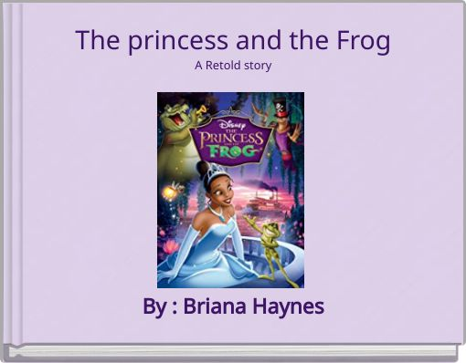 The princess and the FrogA Retold story
