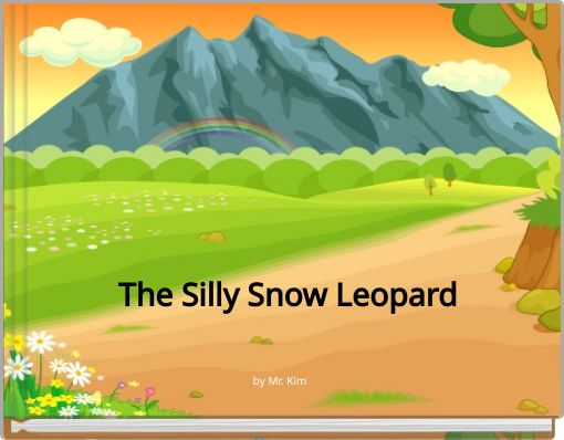 The Silly Snow Leopard
