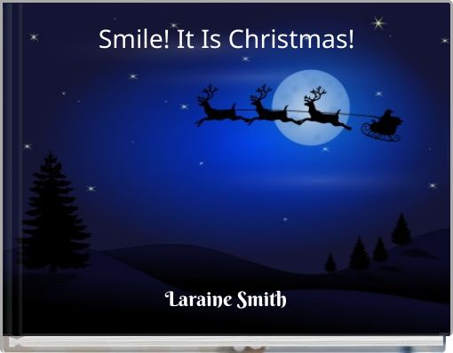 Smile! It Is Christmas!