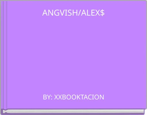 ANGVISH/ALEX$