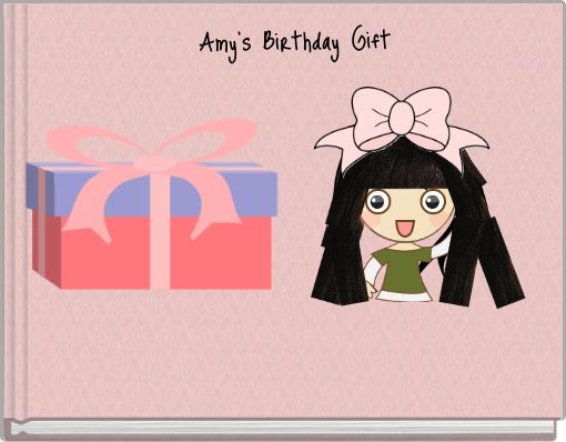 Amy's Birthday Gift