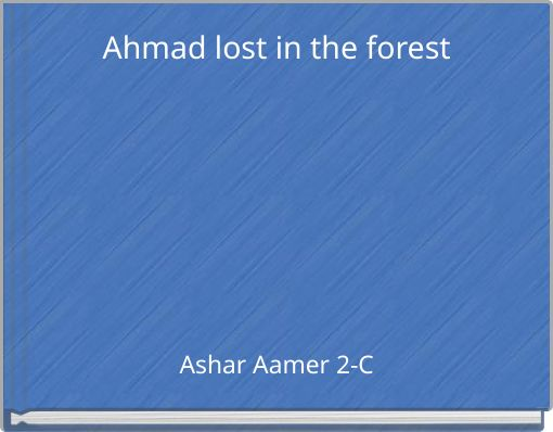 Ahmad  lost   in  the   forest