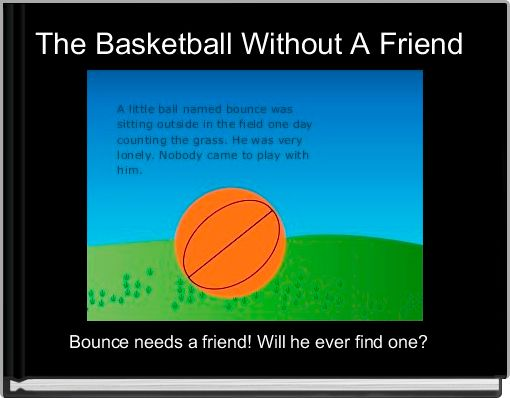 The Basketball Without A Friend