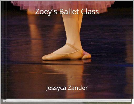 Zoey's Ballet Class