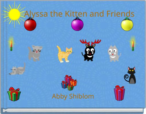 Alyssa the Kitten and Friends