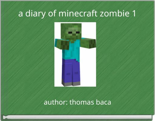 a diary of minecraft zombie 1