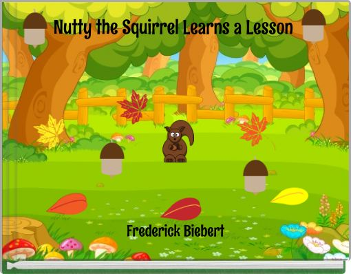 Nutty the Squirrel Learns a Lesson