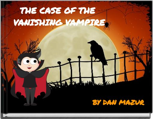 THE CASE OF THE VANISHING VAMPIRE