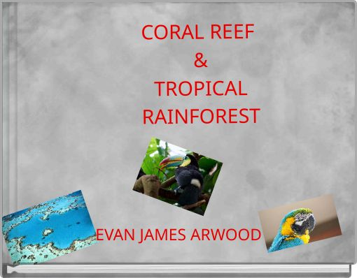 CORAL  REEF &TROPICALRAINFOREST