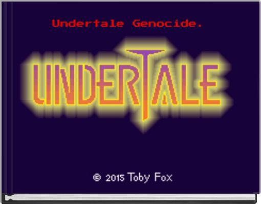 Undertale Genocide.