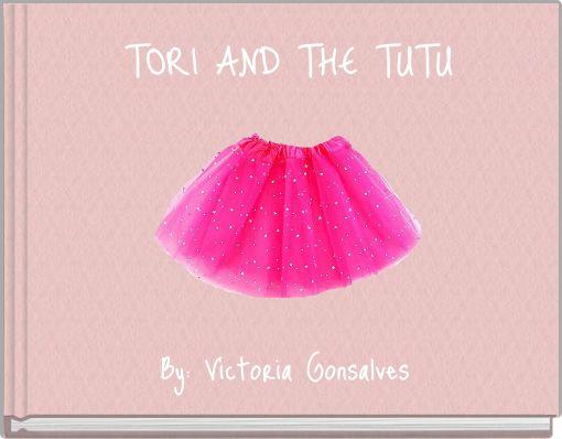 TORI AND THE TUTU