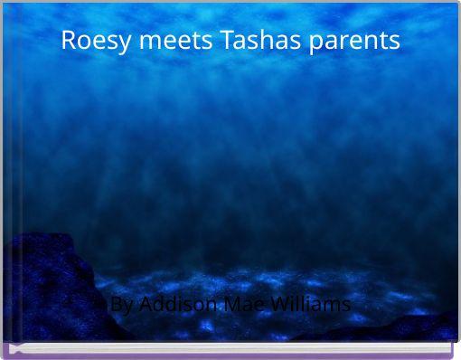 Roesy meets Tashas parents