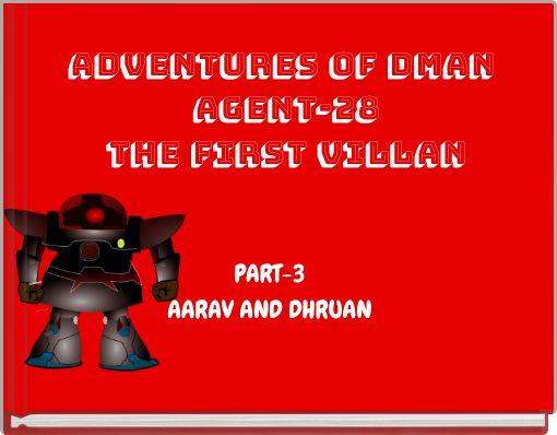 adventures of dman agent-28THE FIRST VILLAN