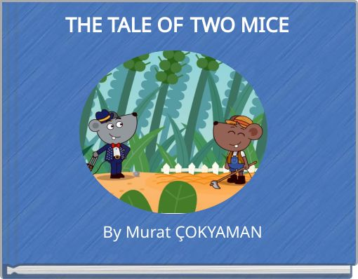 THE TALE OFTWO MICE