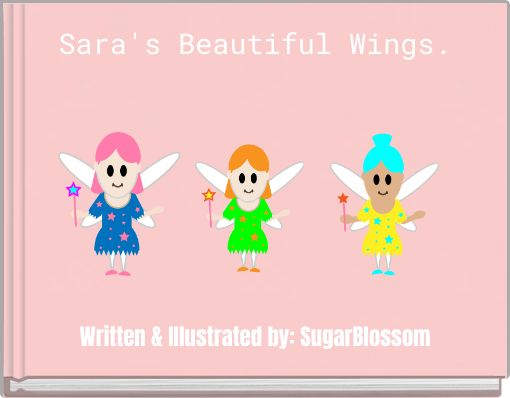Sara's Beautiful Wings.