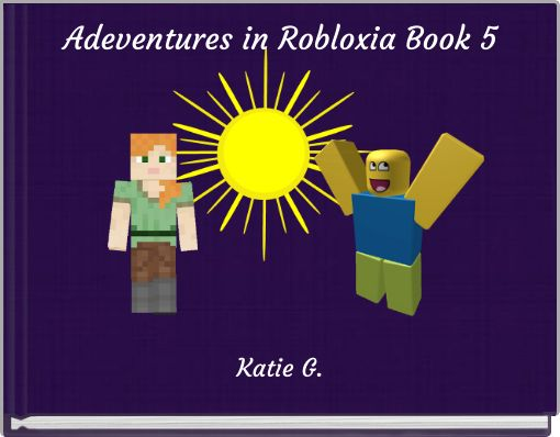 Adeventures in Robloxia Book 5