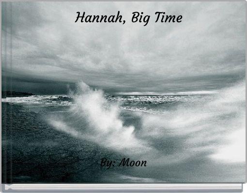 Hannah, Big Time