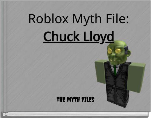 Roblox Myth File:Chuck Lloyd
