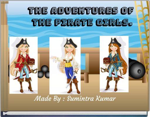 The Adventures Of The Pirate Girls.